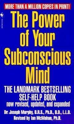 The Power of Your Subconscious Mind, Revised Edition - Murphy, Joseph