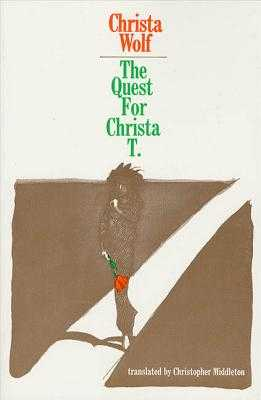 The Quest for Christa T. - Wolf, Christa, and Middleton, Christopher (Translated by)