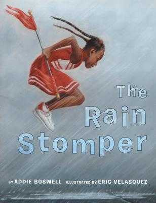 The Rain Stomper - Boswell, Addie