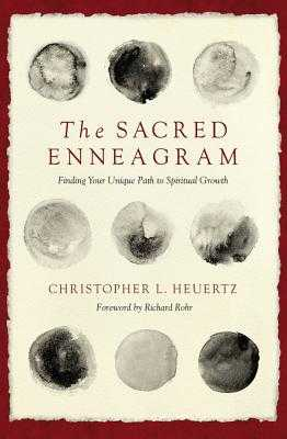 The Sacred Enneagram: Finding Your Unique Path to Spiritual Growth - Heuertz, Christopher L