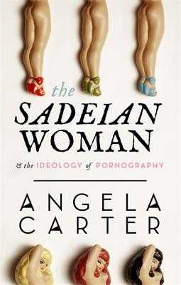 The Sadeian Woman - Carter, Angela