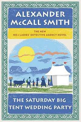 The Saturday Big Tent Wedding Party - Smith, Alexander McCall