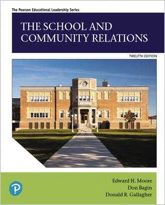 The School and Community Relations - Moore, Edward H., and Bagin, Don H., and Gallagher, Donald R.