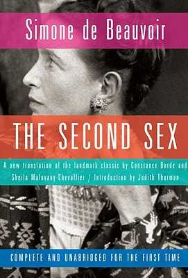 The Second Sex - Beauvoir, Simone De, and Borde, Constance (Translated by), and Malovany-Chevallier, Sheila (Translated by)