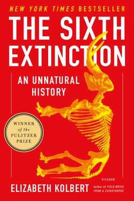 The Sixth Extinction: An Unnatural History - Kolbert, Elizabeth