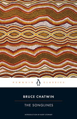 The Songlines - Chatwin, Bruce, and Stewart, Rory (Introduction by)