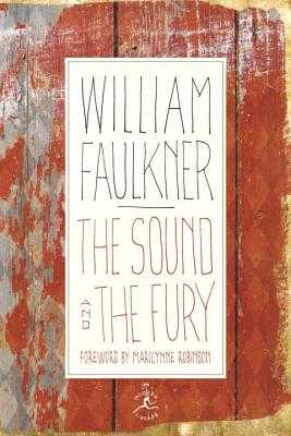 The Sound and the Fury: The Corrected Text with Faulkner's Appendix - Faulkner, William, and Robinson, Marilynne (Foreword by)