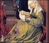 The Tallis Scholars Sing Josquin - The Tallis Scholars