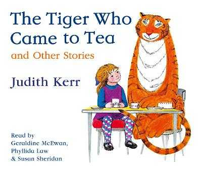 The Tiger Who Came to Tea and other stories CD collection - Kerr, Judith, and McEwan, Geraldine (Read by), and Law, Phyllida (Read by)