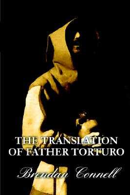 The Translation of Father Torturo - Connell, Brendan