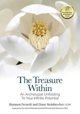 The Treasure Within: An Archetypal Unfolding to Your Infinite Potential - Steinbrecher, Diane, and Pernetti, Shannon, and Matinko-Wald, Ruth (Editor)