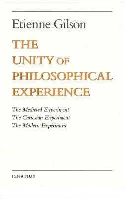 The Unity of Philosophical Experience - Gilson, Etienne
