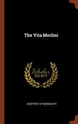 The Vita Merlini - Geoffrey of Monmouth