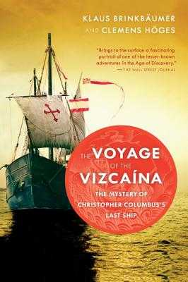 The Voyage of the Vizcaina: The Mystery of Christopher Columbus's Last Ship - Brinkbaumer, Klaus, and Hoges, Clemens, and Streck, Annette (Translated by)