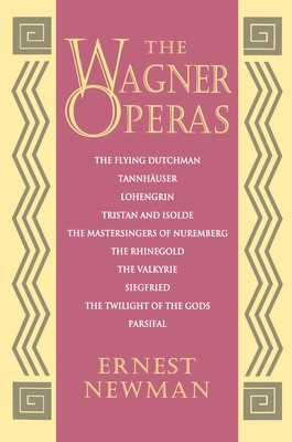 The Wagner Operas - Newman, Ernest