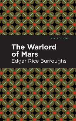 The Warlord of Mars - Burroughs, Edgar Rice, and Editions, Mint (Contributions by)