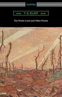 The Waste Land and Other Poems - Eliot, T S