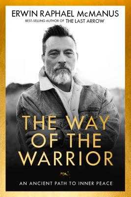 The Way of the Warrior: An Ancient Path to Inner Peace - McManus, Erwin Raphael