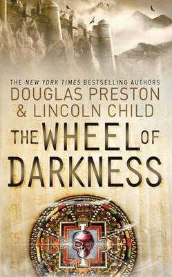 The Wheel of Darkness: An Agent Pendergast Novel - Preston, Douglas, and Child, Lincoln