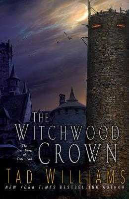 The Witchwood Crown - Williams, Tad
