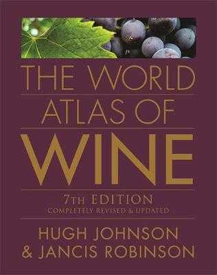 The World Atlas of Wine - Johnson, Hugh (Creator), and Robinson, Jancis (Creator)