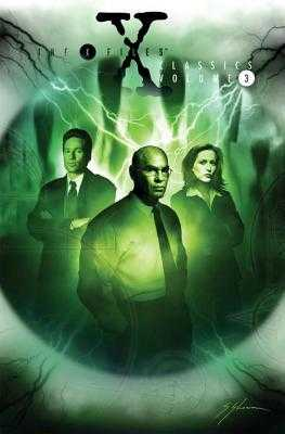 The X-Files Classics, Volume 3 - Anderson, Kevin J, and Rozum, John