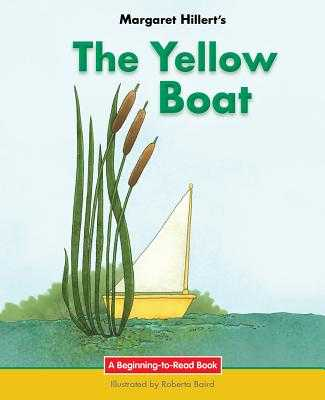 The Yellow Boat - Hillert, Margaret, and Baird, Roberta
