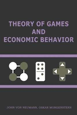 Theory of Games and Economic Behavior - Neumann, John Von, and Morgenstern, Oskar