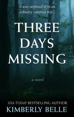 Three Days Missing - Belle, Kimberly