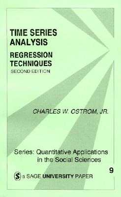 Time Series Analysis: Regression Techniques - Ostrom, Charles W, Dr.