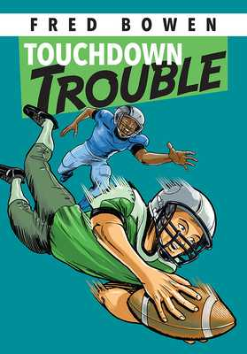 Touchdown Trouble - Bowen, Fred