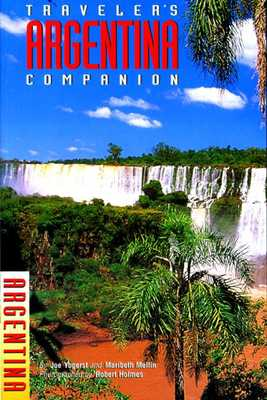 Traveler's Companion Argentina - Yogerst, Joe, and Mellin, M.
