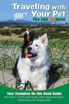 Traveling with Your Pet: The AAA Petbook - AAA Publishing