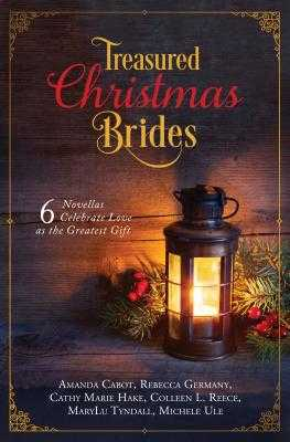 Treasured Christmas Brides - Cabot, Amanda, and Germany, Rebecca, and Hake, Cathy Marie