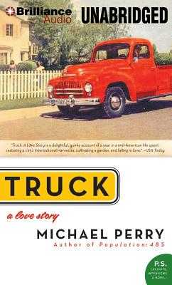 Truck: A Love Story - Perry, Michael (Read by)