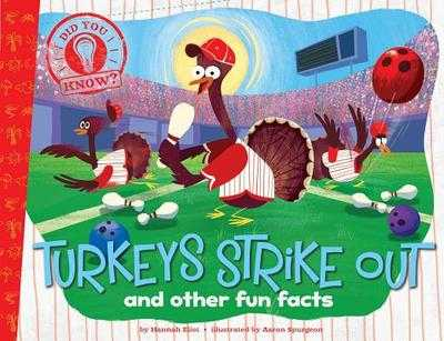 Turkeys Strike Out: And Other Fun Facts - Eliot, Hannah