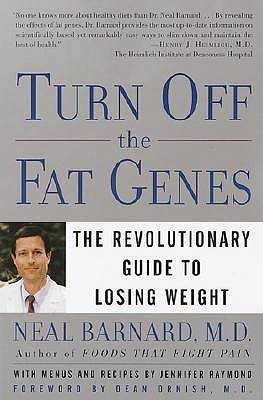 Turn Off the Fat Genes: The Revolutionary Guide to Losing Weight - Barnard, Neal, Dr.