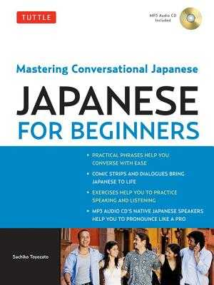 Tuttle Japanese for Beginners: Mastering Conversational Japanese (Downloadable Audio Included) - Toyozato, Sachiko