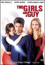 Two Girls and a Guy - James Toback