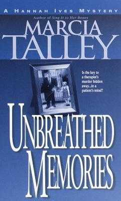 Unbreathed Memories: A Hannah Ives Mystery - Talley, Marcia