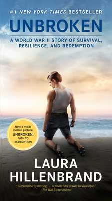 Unbroken (Movie Tie-In Edition): A World War II Story of Survival, Resilience, and Redemption - Hillenbrand, Laura