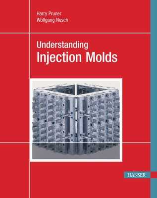 Understanding Injection Molds - Pruner, Harry
