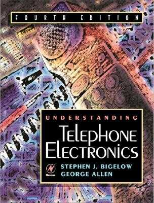Understanding Telephone Electronics - Carr, Joseph, and Winder, Steve, and Bigelow, Stephen