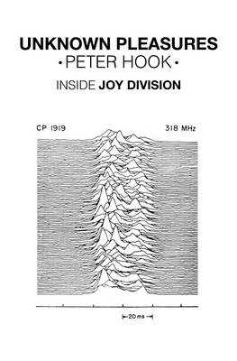 Unknown Pleasures: Inside Joy Division - Hook, Peter