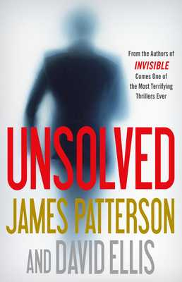Unsolved - Patterson, James, and Ellis, David
