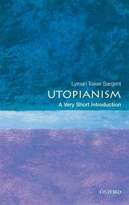 Utopianism: A Very Short Introduction - Sargent, Lyman Tower