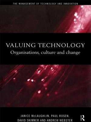 Valuing Technology: Organisations, Culture and Change - McLaughlin, Janice, and Rosen, Paul, and Skinner, David