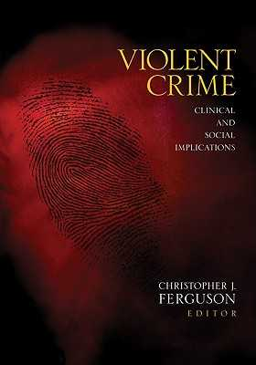 Violent Crime: Clinical and Social Implications - Ferguson, Christopher J (Editor)