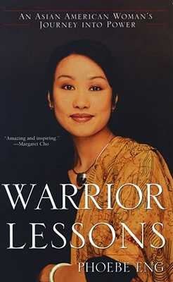 Warrior Lessons: An Asian American Woman's Journey Into Power - Eng, Phoebe