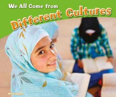 We All Come from Different Cultures - Higgins, Melissa